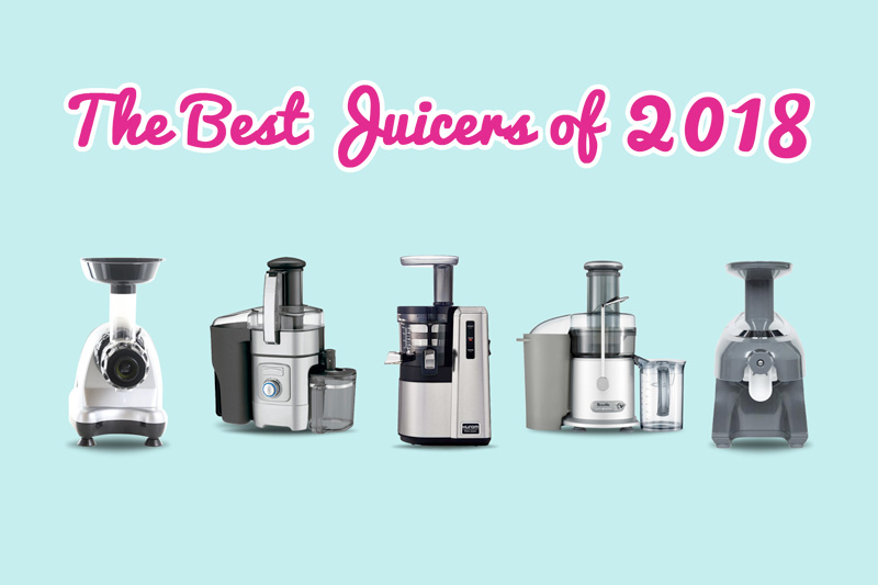The Best Juicers of 2018 | Annual Ranking and Review of Top-Rated Juice Extractors