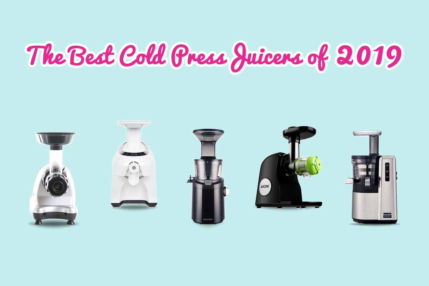 The Best Cold Press Juicers of 2019 | Hearty Blends
