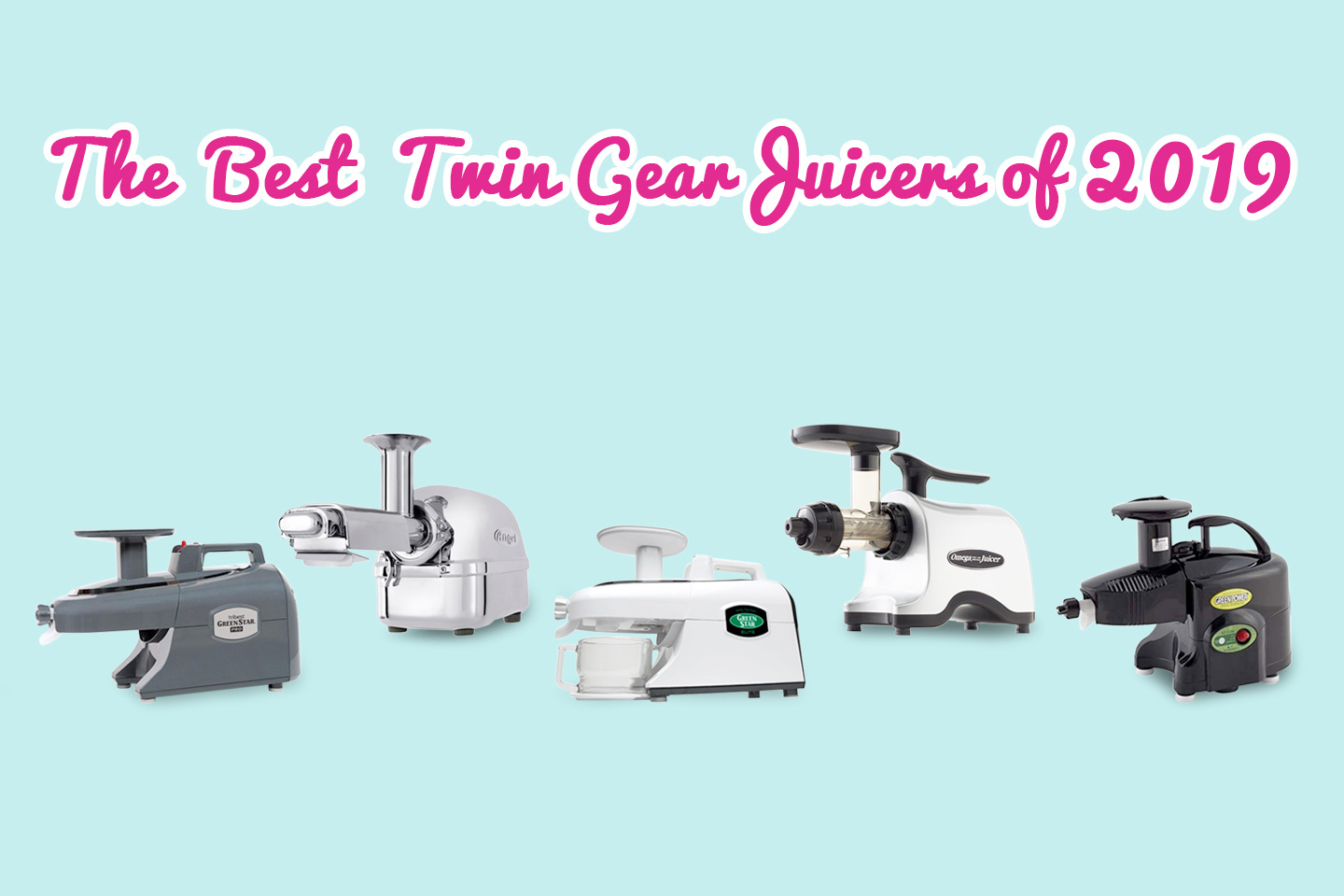 The Best Twin Gear Juicers of 2019 | Hearty Blends