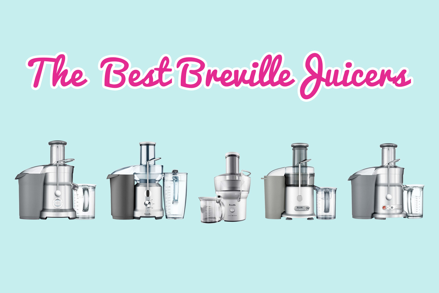 The Best Breville Juicer | Hearty Blends
